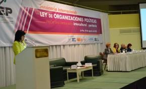 En Seminario internacional se debatieron ejes esenciales del proyecto de Ley de Organizaciones Políticas